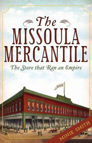 The Missoula Mercantile The Store That Ran An Empire The Missoula - Stores Missoula
