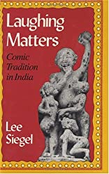 Laughing Matters: Comic Tradition in India