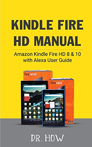 Price comparison product image Kindle Fire HD Manual: Amazon Kindle Fire HD 8 & 10 with Alexa User Guide
