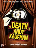 Andy Kaufman - The Death Of Andy Kaufman