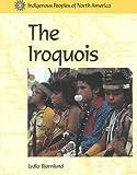 The Iroquois, Lydia D. Bjornlund, 1560066180