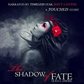 The Shadow of Fate: Gemma's Prequel: The Touched Saga, Book 1.5 | Elisa S. Amore