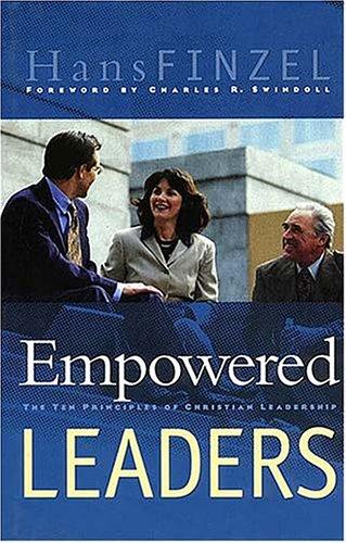 Empowered Leaders: The Ten Principles of Christian Leadership (Swindoll Leadership Library)