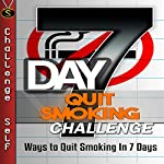 7-Day Quit Smoking Challenge: Ways to Quit Smoking in 7 Days (Challenge Self) |  Challenge Self