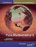Pure Mathematics 4 (Cambridge Advanced Level Mathematics for OCR)
