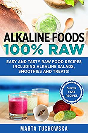 Alkaline foods 100 raw easy and tasty raw food recipes including food wine forumfinder Image collections
