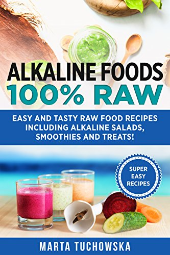 Alkaline foods 100 raw easy and tasty raw food recipes including alkaline foods 100 raw easy and tasty raw food recipes including alkaline salads forumfinder Gallery