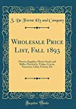 Amazon / Forgotten Books: Wholesale Price List, Fall 1893 Flowers Supplies, Flower Seeds and Bulbs, Hyacinths, Tulips, Crocus, Narcissus, Lilies, Freesia, Etc Classic Reprint (Z de Forest Ely and Company)