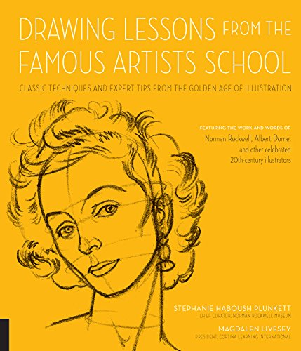 Drawing Lessons from the Famous Artists School: Classic Techniques and Expert Tips from the Golden Age of Illustration - Featuring the work and words ... illustrators (Art Studio Classics) -