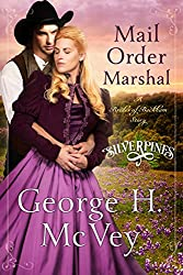 Mail Order Marshal: A Brides of Beckham Novel (Silverpines Series Book 1)