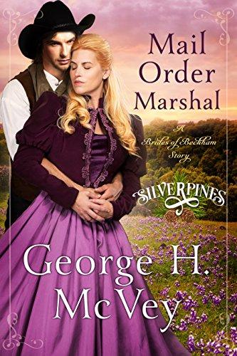 Mail Order Marshal: A Brides of Beckham Novel (Silverpines Series Book 1)