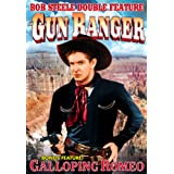 Steele, Bob Double Feature: Gun Ranger (1937) / Galloping Romeo