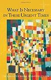 What Is Necessary in These Urgent Times, Rudolf Steiner, 088010631X