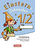 """Einsterns Schwester - Erstlesen - Bisherige Ausgabe: 1. Schuljahr - Schreiblehrgang """"Grundschrift lernen und flüssig schreiben"""""""