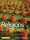 Religions in Practice Plus MySearchLab with Pearson eText -- Access Card Package (6th Edition), John R. Bowen, 0205961045