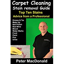 Carpet Cleaning Stain Removal Guide: Top Ten Stains, Advice From a Professional