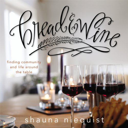Bread & Wine: A Love Letter to Life Around the Table with Recipes Audiobook [Free Download by Trial] thumbnail
