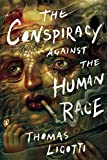 The Conspiracy against the Human Race: A