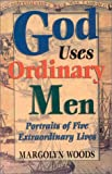 God Uses Ordinary Men, Margolyn Woods, 1563841398