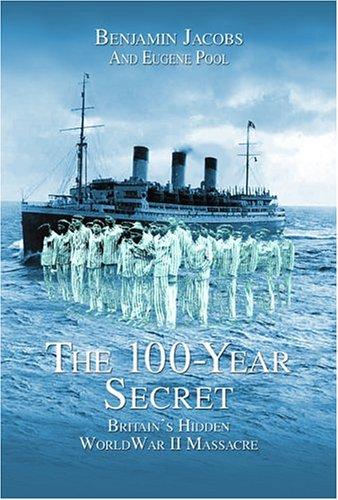 The 100-Year Secret: Britain's Hidden World War II Massacre pdf epub