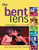 The Bent Lens, Lisa Daniel, Claire Jackson, 1555838065