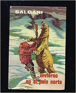 INVIERNO EN EL POLO NORTE: Amazon.es: Emilio Salgari: Libros