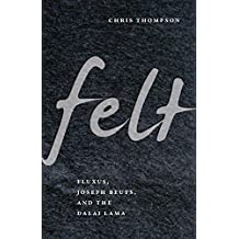 Felt: Fluxus, Joseph Beuys, and the Dalai Lama