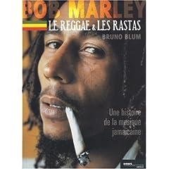 Bob Marley, le reggae, les rastas (Biographie)