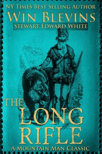 The Long Rifle: Mountain Man Classics (Epic Adventures)