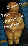 img - for The Universal Mother book / textbook / text book