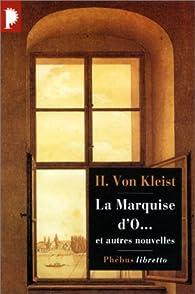 La Marquise d'o... et autres nouvelles par Heinrich von Kleist