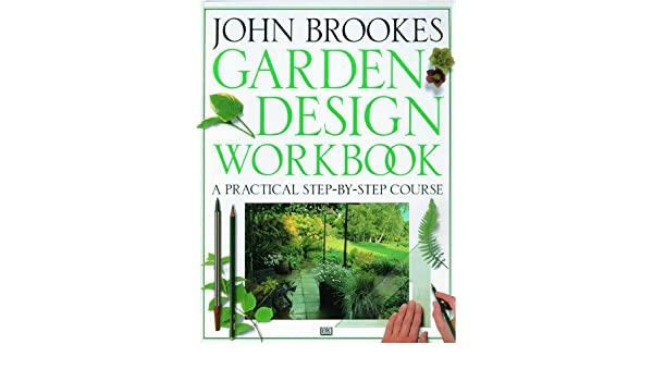 john brookes garden design workbook john brookes 9781564585592 books amazonca - Garden Design John Brookes