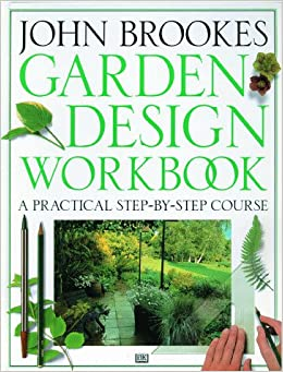 John brookes garden design workbook john for Garden design workbook
