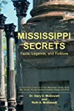 Mississippi Secrets: Facts, Legends, and Folklore