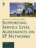 Supporting Service Level Agreements on IP Networks, Dinesh Verma, 1578701465