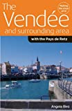 The Vendee and Surrounding Area: with the Pays De Retz