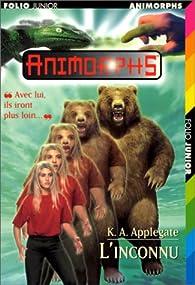 Animorphs, Tome 7 : L'Inconnu par Katherine A. Applegate