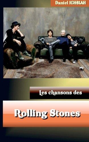 Les chansons des Rolling Stones  [Ichbiah, Daniel] (Tapa Blanda)