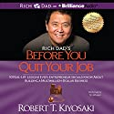 Rich Dad's Before You Quit Your Job: 10 Real-Life Lessons Every Entrepreneur Should Know About Building a Multimillion-Dollar Business Audiobook by Robert T. Kiyosaki Narrated by Tim Wheeler