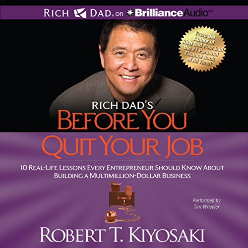 Rich Dad's Before You Quit Your Job: 10 Real-Life Lessons Every Entrepreneur Should Know About Building a Multimillion-Dollar Business Audiobook [Free Download by Trial] thumbnail