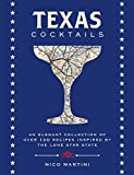 #10: Texas Cocktails: An Elegant Collection of More Than 100 Recipes Inspired by the Lone Star State