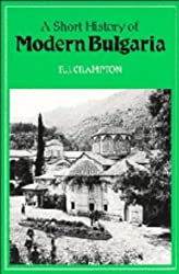 A SHORT HISTORY OF MODERN BULGARIA