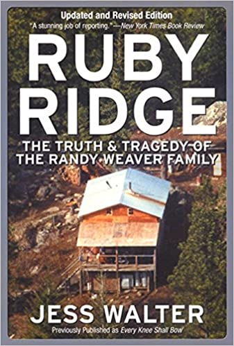 Ruby Ridge The Truth And Tragedy Of The Randy Weaver Family Jess