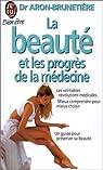 La beauté et les progrès de la médecine par Aron-Brunetière