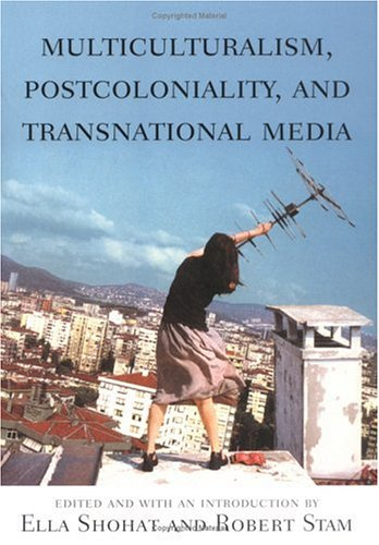 Multiculturalism, Postcoloniality and Transnational Media (Rutgers Depth of Field Series) pdf