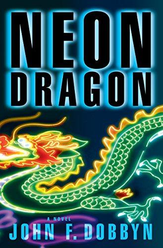 Neon Dragon (Knight and Devlin Thriller Book 1) (Neon Dragon)