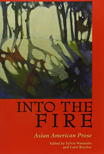 Into the Fire: Asian American Prose