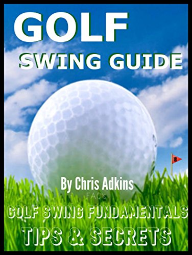 Golf Swing Powerful Tips Guide: Golf Instruction And Fundamentals For The Effortless Golf Swing To Better Your Game (golfers mind, golf swing speed, mechanics, ... science, improvement, physics, (Minutes To A Better Swing)
