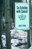 Co-Existing with Cancer or You Thought Living with your In-Laws was Difficult, Jack D. Ruda, 1884299059