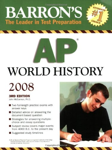 Barron's AP World History, Third Edition (Barron's How to Prepare for the AP World History Advanced Placement Examination)